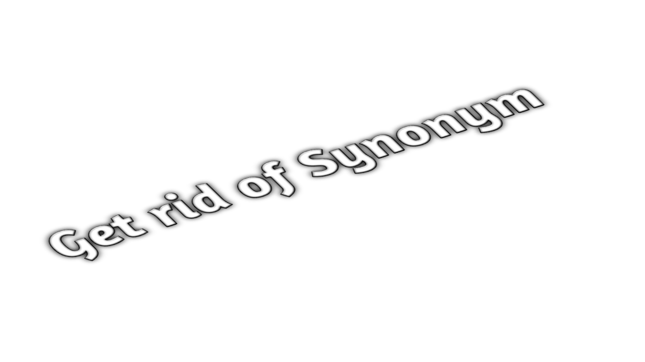 Get Rid of Synonym